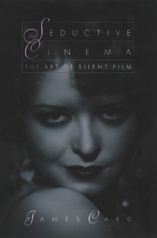 Seductive Cinema The Art of Silent Film Reprint  9780816633906 Front Cover