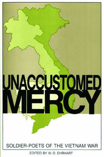 Unaccustomed Mercy Soldier-Poets of the Vietnam War N/A edition cover