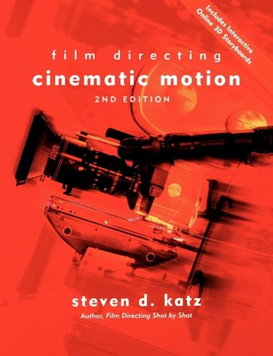 Film Directing: Cinematic Motion A Workshop for Staging Scenes 2nd 2004 (Revised) edition cover