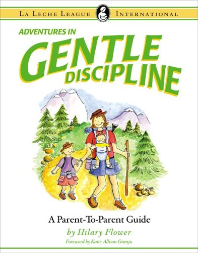 Adventures in Gentle Discipline : A Parent-to-Parent Guide  2005 9780976896906 Front Cover