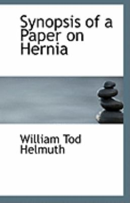 Synopsis of a Paper on Herni  N/A 9781113249906 Front Cover