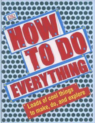 How to Do Everything   2010 9781405357906 Front Cover