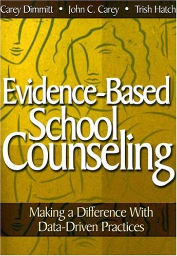 Evidence-Based School Counseling Making a Difference with Data-Driven Practices  2007 edition cover
