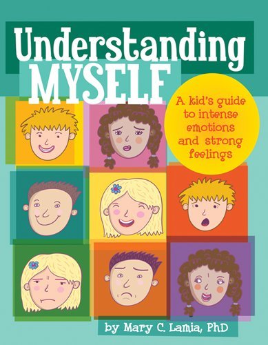 Understanding Myself A Kid's Guide to Intense Emotions and Strong Feelings  2011 edition cover