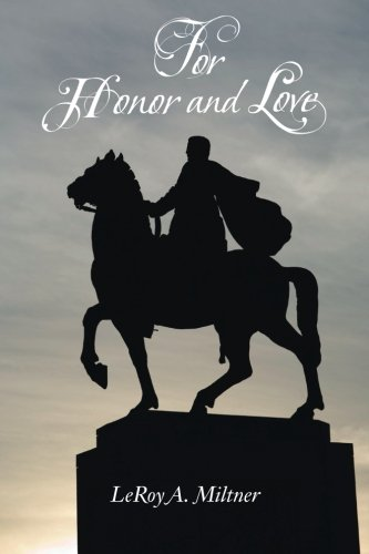 For Honor and Love   2013 9781491822906 Front Cover