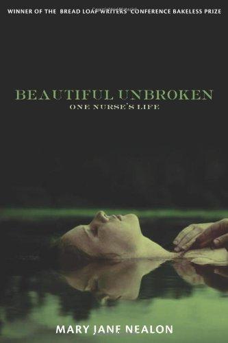 Beautiful Unbroken One Nurse's Life  2011 edition cover