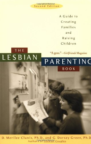 Lesbian Parenting Book A Guide to Creating Families and Raising Children 2nd 2003 (Revised) 9781580050906 Front Cover