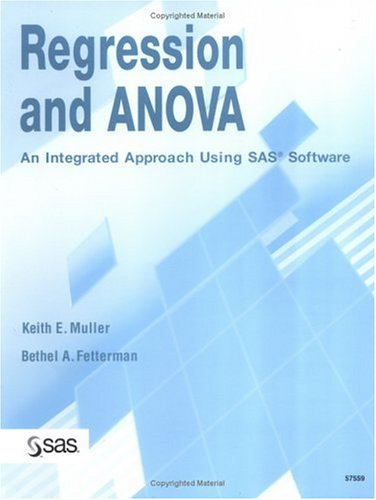 Regression and Anova An Integrated Approach Using SAS Software  2002 edition cover