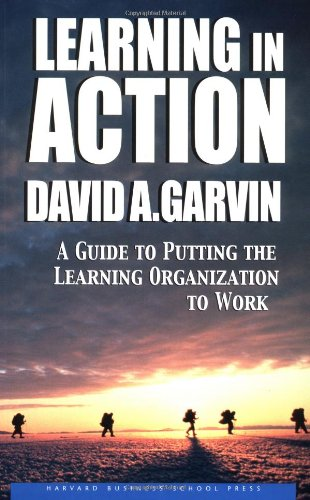 Learning in Action A Guide to Putting the Learning Organization to Work  2003 9781591391906 Front Cover
