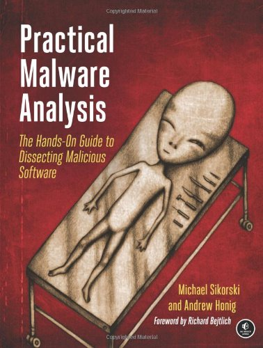 Practical Malware Analysis The Hands-On Guide to Dissecting Malicious Software  2011 edition cover