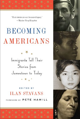 Becoming Americans Immigrants Tell Their Stories from Jamestown to Today N/A edition cover