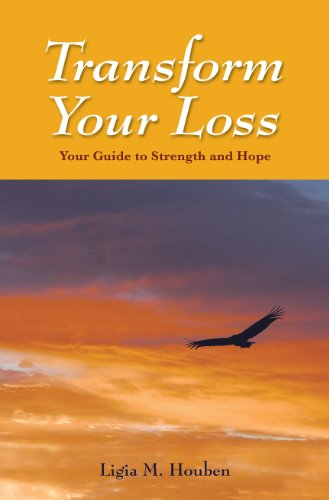 Transform Your Loss : Your Guide to Strength and Hope  2009 edition cover