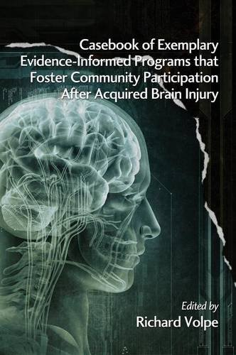 Casebook of Exemplary Evidence-informed Programs That Foster Community Participation After Acquired Brain Injury:   2013 edition cover