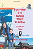 Fun-Filled 2+1 Family Travel in China: Northeast China  0 edition cover