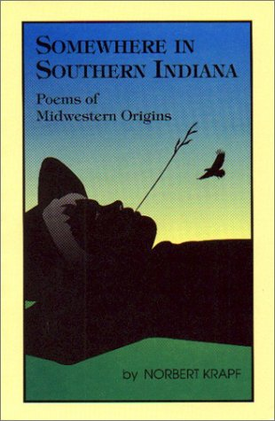 Somewhere in Southern Indiana : Poems of Midwestern Origins N/A 9781877770906 Front Cover