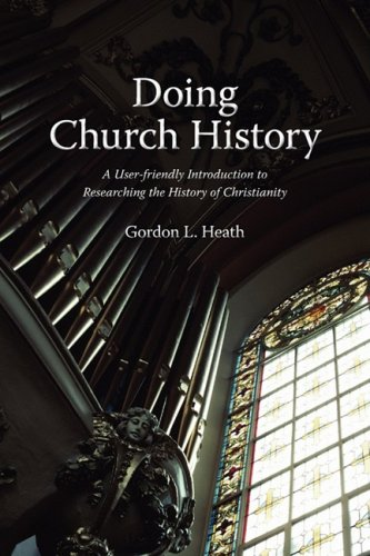 Doing Church History A User-Friendly Introduction to Researching the History of Christianity  2008 edition cover