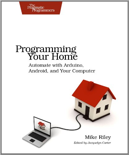 Programming Your Home Automate with Arduino, Android, and Your Computer  2012 9781934356906 Front Cover