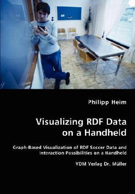 Visualizing Rdf Data on a Handheld N/A 9783836456906 Front Cover