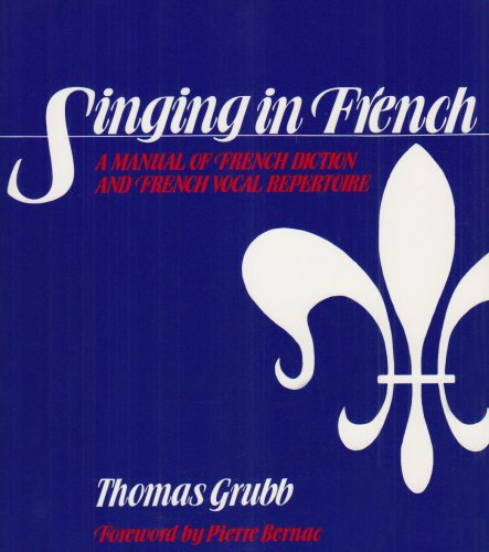 Singing in French : a Manual of French Diction and French Vocal Repertoire A Manual of French Diction and French Vocal Repertoire  1979 9780028707907 Front Cover