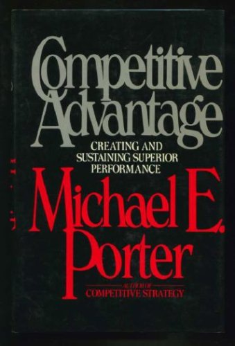 Competitive Advantage Creating and Sustaining Superior Performance  1985 9780029250907 Front Cover