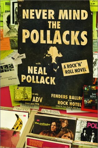 Never Mind the Pollacks A Rock and Roll Novel  2003 9780060527907 Front Cover