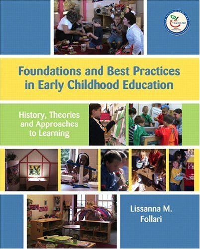 Foundations and Best Practices in Early Childhood Education History, Theories, and Approaches to Learning  2007 edition cover