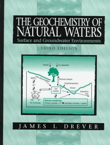 Geochemistry of Natural Waters Surface and Groundwater Environments 3rd 1997 (Revised) edition cover