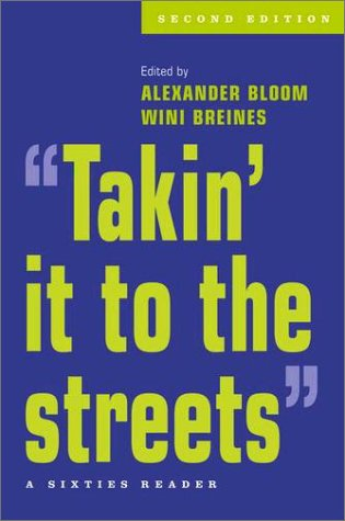 'Takin' It to the Streets' A Sixties Reader 2nd 2002 (Revised) edition cover