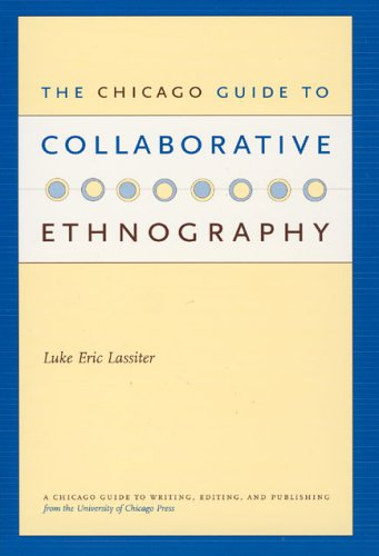 Chicago Guide to Collaborative Ethnography   2005 9780226468907 Front Cover