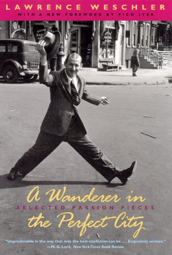 Wanderer in the Perfect City Selected Passion Pieces  2005 edition cover