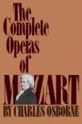 Complete Operas of Mozart  Reprint 9780306801907 Front Cover