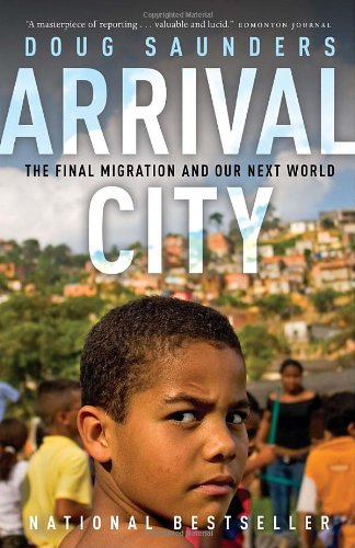 Arrival City The Final Migration and Our Next World  2011 edition cover