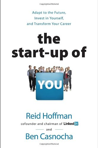 Start-Up of You Adapt to the Future, Invest in Yourself, and Transform Your Career  2012 edition cover