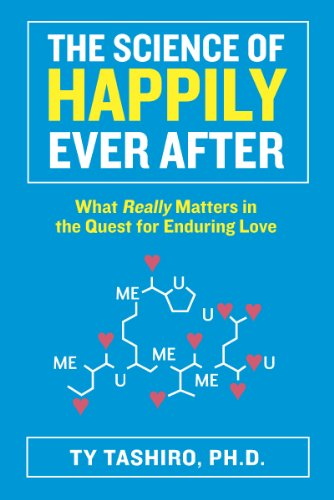 Science of Happily Ever After What Really Matters in the Quest for Enduring Love  2014 edition cover