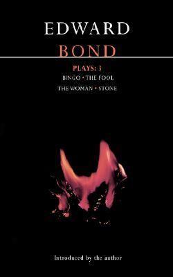 Edward Bond Plays-3 Bingo - The Fool - The Woman - Stone  1999 edition cover