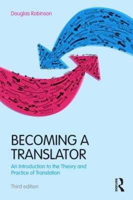 Becoming a Translator An Introduction to the Theory and Practice of Translation 3rd 2012 (Revised) edition cover