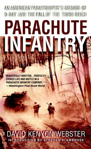 Parachute Infantry An American Paratrooper's Memoir of D-Day and the Fall of the Third Reich N/A edition cover