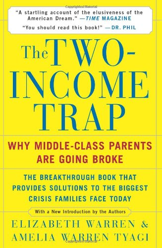 Two-Income Trap Why Middle-Class Parents Are Going Broke  2003 edition cover