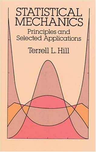 Statistical Mechanics Principles and Selected Applications Reprint edition cover