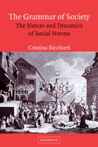Grammar of Society The Nature and Dynamics of Social Norms  2006 9780521574907 Front Cover