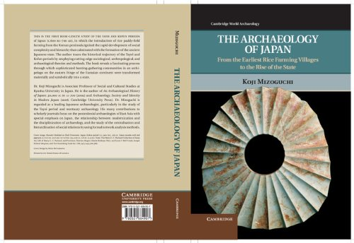 Archaeology of Japan From the Earliest Rice Farming Villages to the Rise of the State  2013 edition cover