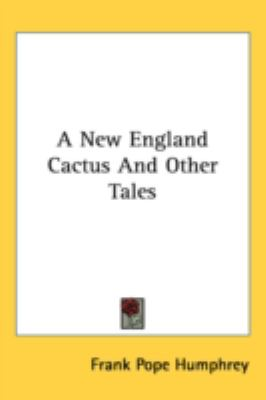 New England Cactus and Other Tales  N/A 9780548531907 Front Cover