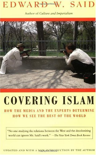 Covering Islam How the Media and the Experts Determine How We See the Rest of the World  1997 edition cover