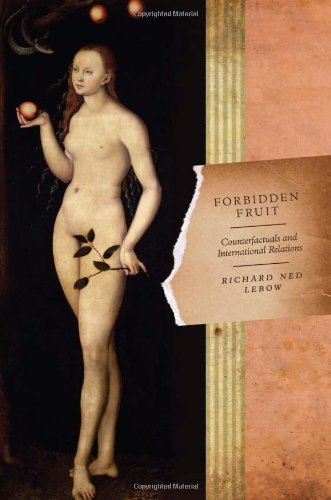 Forbidden Fruit Counterfactuals and International Relations  2010 edition cover