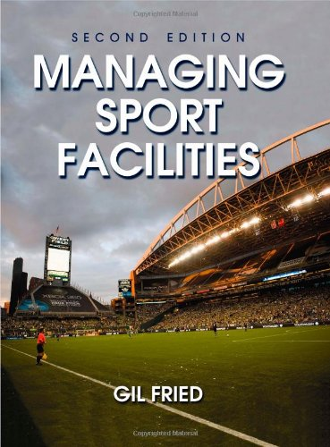 Managing Sport Facilities  2nd 2010 edition cover
