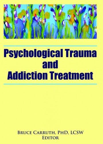 Psychological Trauma and Addiction Treatment   2007 edition cover