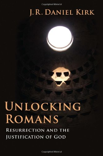 Unlocking Romans Resurrection and the Justification of God  2008 edition cover