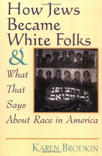 How Jews Became White Folks and What That Says about Race in America   1998 edition cover
