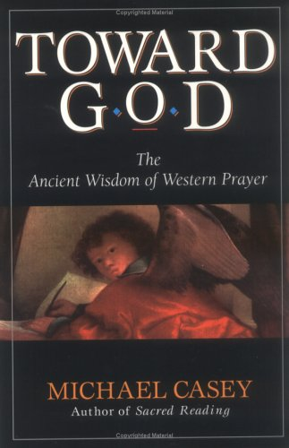 Toward God The Ancient Wisdom of Western Prayer  1995 (Revised) 9780892438907 Front Cover