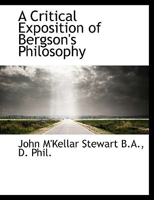 Critical Exposition of Bergson's Philosophy N/A 9781115264907 Front Cover